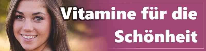 Vitamine für die Schönheit